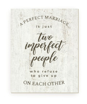 A Perfect Marriage Is Just Two Imperfect People Rustic Wood Farmhouse Wall Sign 12x15