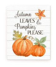 Autumn Leaves And Pumpkins Please Rustic Wood Farmhouse Wall Sign 12x15