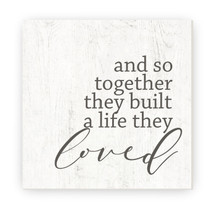 And So Together They Built A Life They Loved Rustic Wood Farmhouse Wall Sign 12x12