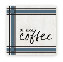 But First Coffee Rustic Wood Farmhouse Wall Sign 12x12