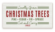Locally Grown Christmas Trees Rustic Wood Farmhouse Wall Sign 9x18