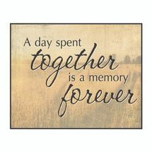 A Day Spent Together Is A Memory Forever Printed Wall Sign 12x15