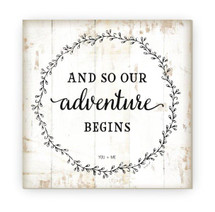 And So Our Adventure Begins Rustic Wood Farmhouse Wall Sign 12x12