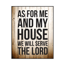 As For Me And My House We Will Serve The Lord Printed Wall Sign 12x15