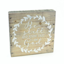 Be Still And Know That I Am God Pallet Box Sign 7.5 x 7.5