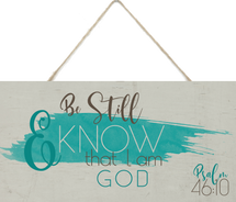 Be Still And Know That I Am God Wood Plank Sign 5x10