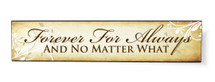 Forever For Always And No Matter What Printed Wall Sign 5x24