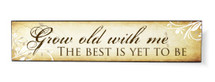 Grow Old With Me The Best Is Yet To Be Printed Wall Sign 5x24