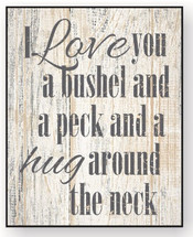 I love You A Bushel And A Peck Printed Wall Sign 12x15
