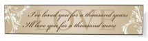 I've Loved You For A Thousand Years Printed Wall Sign 5x24