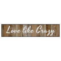 Love Like Crazy Printed Wall Sign 5x24