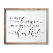 There Is Always Something To Be Thankful For Framed Rustic Wood Farmhouse Sign