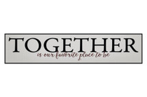 Together Is Our Favorite Place To Be Printed Wall Sign 5x24
