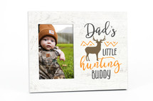 Dad's Little Hunting Buddy Picture Frame For A 4x6 Photo