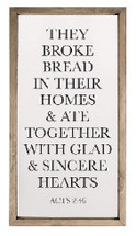 They Broke Bread In Their Homes Framed Rustic Wood Farmhouse Wall Sign