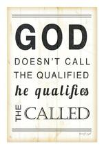 God Doesn't Call The Qualified Rustic Wood Wall Sign 12x18