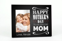 Happy Mothers Day To An Amazing Mom Personalized Picture Frame For A 4x6 Photo