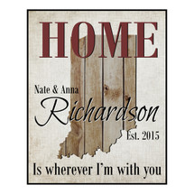 Personalized State Shape Sign Home Is Wherever I'm With You 12x15