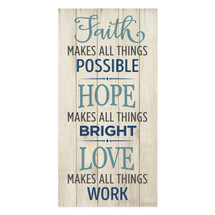 Faith Makes All Things Possible 9x18
