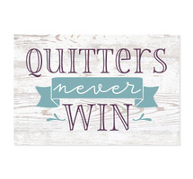 Quitters Never Win 8x12