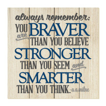 Always Remember You Are Braver 12x12