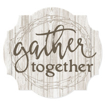 Gather Together Scalloped Wall Sign 12x13