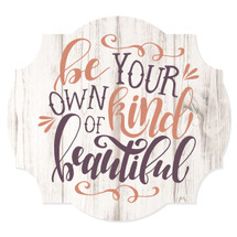 Be your own kind of beautiful (Shield)