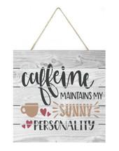 Caffeine Maintains My Sunny Personality 7x7