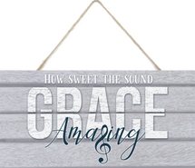 Amazing Grace How Sweet The Sound Wooden Plank Sign 5x10