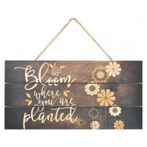 Bloom where you are planted 5x10