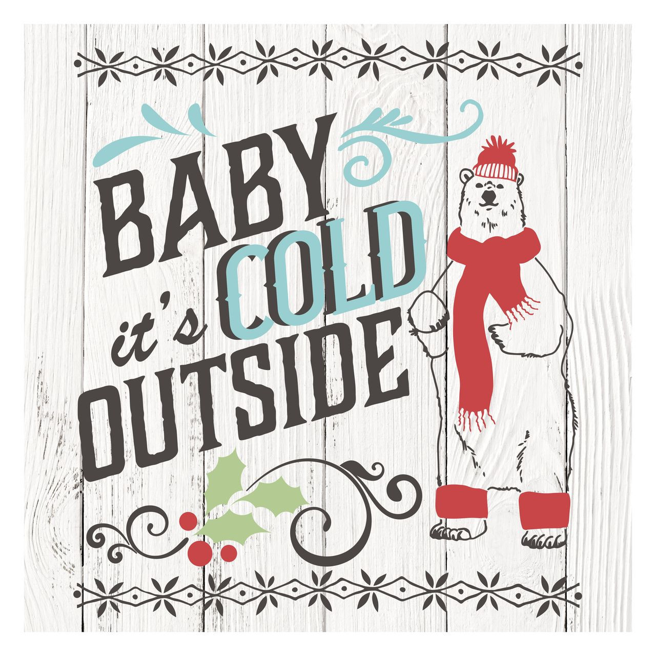 """Baby It/'s Cold Outside Christmas Novelty Metal Sign 12/"""" x 12/"""" Wall Decor DS"""