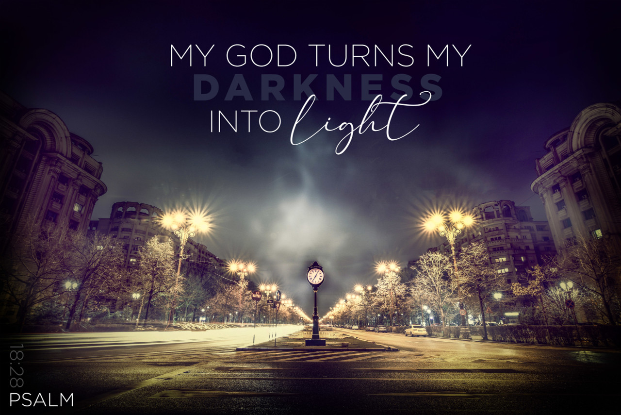 My God turns my darkness into light TimberArt 24x36
