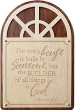For every house is built by someone Carved 13x20 Cherry