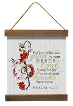 For You Make Me Glad By Your Deeds Canvas 20x24