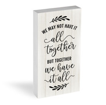 We May Not Have It All Together Shelf Block 5x10