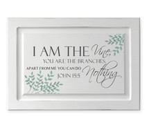 I Am The Vine You Are The Branches Raised Panel Cabinet Door Sign 15.5 x 23