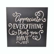 Appreciate Everything That You Have Engraved Wood Wall Sign 12x12