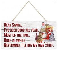 Dear Santa I've Been Good Wooden Plank Sign 5x10