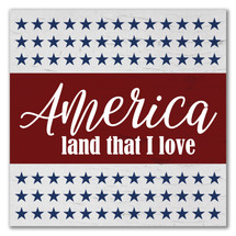 America Land That I Love Rustic Wall Sign 12x12
