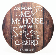 """As For Me And My House We Will Serve The Lord Rustic Round Sign 16"""""""