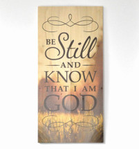 Be Still And Know That I Am God Rustic Wood Sign 11x22