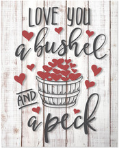 I Love You A Bushel And A Peck Rustic Wall Sign 12x15