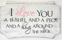 I Love You a Bushel And A Peck Scalloped Wall Sign 12x20