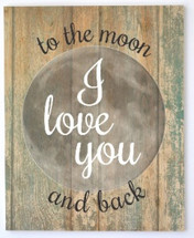 I Love You To The Moon And Back Rustic Wood Wall Sign 16x20