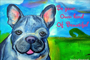 Frenchie-- Be your own kind of beautiful
