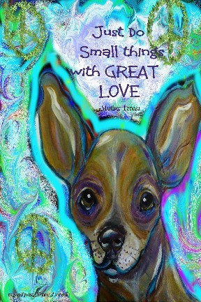 Chihuahua-Just do small things....