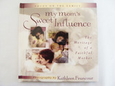 Book  ~  MY MOM'S SWEET INFLUENCE  *  NEW