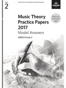 ABRSM Music Theory Practice Papers Model Answers 2017 - Grade 2 (Answers Only)