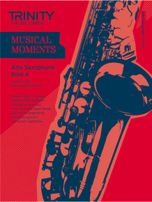 Trinity College London Musical Moments Alto Saxophone Book 4