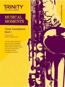Trinity College London Musical Moments Tenor Saxophone Book 1
